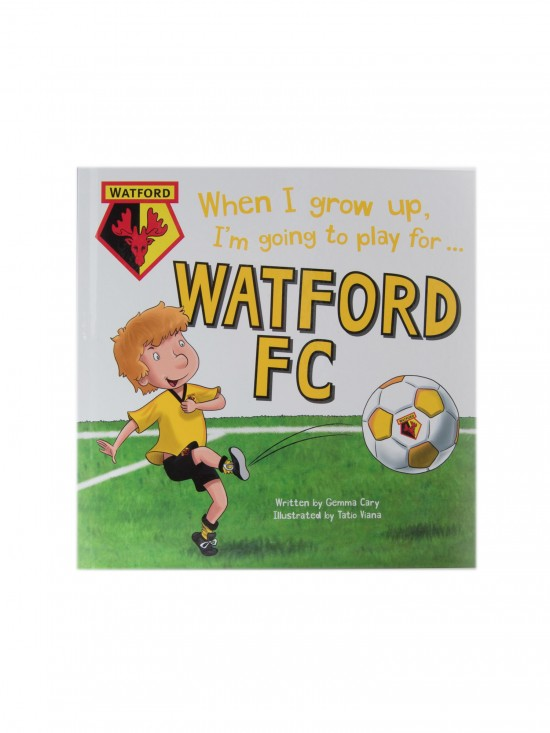 WHEN I GROW UP, I'M GOING TO PLAY FOR WATFORD FC